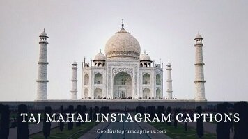31 Best Instagram Captions For Taj Mahal Photos